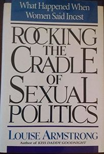 Rocking the Cradle of Sexual Politics: What Happened When Women Said Incest