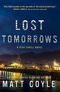 Lost Tomorrows: A Rick Cahill Novel