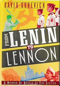 From Lenin to Lennon: A Memoir of Russia in the Sixties