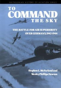 To Command the Sky: The Battle for Air Superiority Over Germany