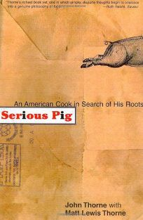 Serious Pig: In Search of Some American Culinary Roots