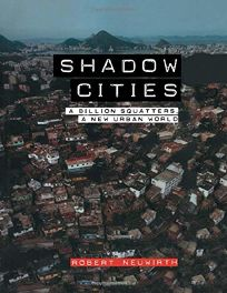 SHADOW CITIES: A Billion Squatters