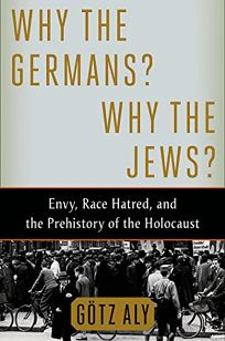 Why the Germans? Why the Jews?Envy