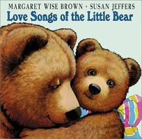 Love Songs of the Little Bear: Love Song of the Little Bear/Green Song/Song of Wind & Rain/Snow Song