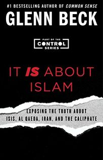 It Is about Islam: Exposing the Truth about Isis