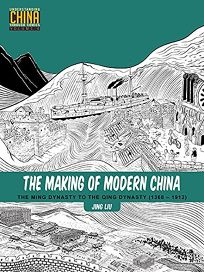 The Making of Modern China: The Ming Dynasty to the Qing Dynasty 1368-1912