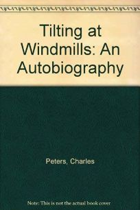Tilting at Windmills: An Autobiography