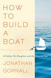 How to Build a Boat: A Father