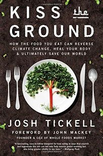 Kiss the Ground: How the Food You Eat Can Reverse Climate Change