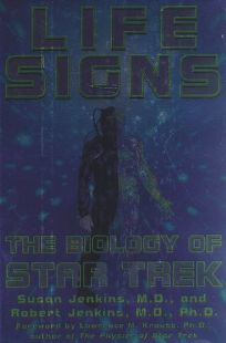 Life Signs: The Biology of Star Trek