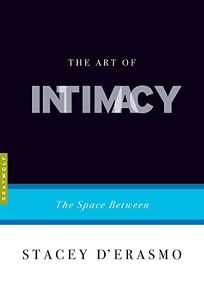 The Art of Intimacy: The Space Between
