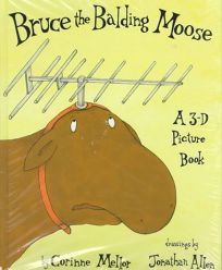 Bruce the Balding Moose: A 3-D Picture Book