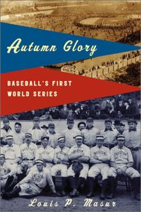 AUTUMN GLORY: Baseballs First World Series