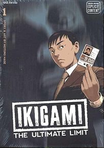 Ikigami: The Ultimate Limit Vol. 1