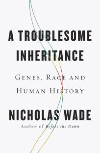 A Troublesome Inheritance: Genes