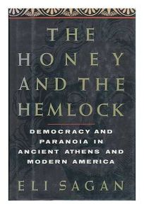 The Honey and the Hemlock: Democracy and Paranoia in Ancient Athens and Modern America