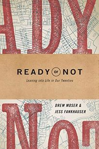 Ready or Not: Leaning into Life in Our Twenties