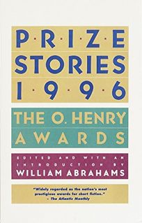 Prize Stories 1996: The O. Henry Awards