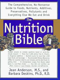 The Nutrition Bible: The Comprehensive No Nonsense Guide to Foods Nutrients Additives