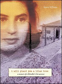 I Will Plant You a Lilac Tree: A Memoir of a Schindlers List Survivor
