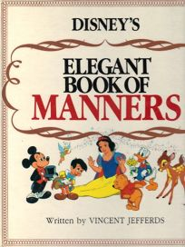 Disneys Elegant Book of Manners