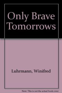 Only Brave Tomorrows
