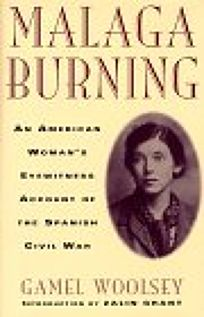 Malaga Burning: An American Womans Eyewitness Account of the Spanish Civil War