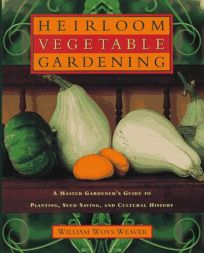 American Heirloom Vegetables: A Master Gardeners Guide to Planting