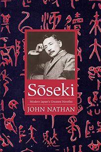 Soseki: Modern Japan's Greatest Novelist