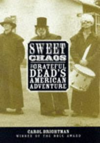 Sweet Chaos: The Grateful Deads American Adventure