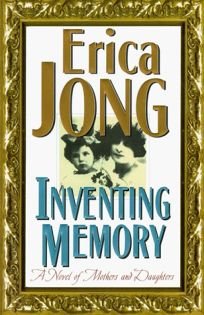Inventing Memory: A Novel of Mothers and Daughters