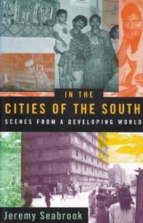 In the Cities of the South: Scenes from a Developing World