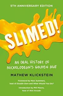 Slimed! An Oral History of Nickelodeons Golden Age