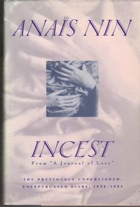 Incest: From a Journal of Love: The Unexpurgated Diary of Anais Nin