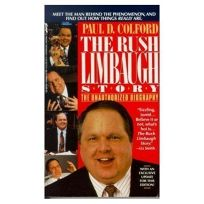 The Rush Limbaugh Story: Talent on Loan from God: An Unauthorized Biography