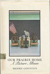 Our Prairie Home: A Picture Album