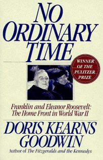 No Ordinary Time: Franklin and Eleanor Roosevelt