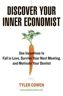 Discover Your Inner Economist: Use Incentives to Fall in Love