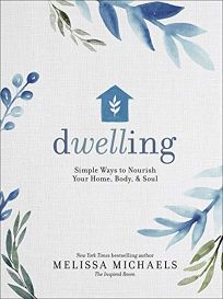 Dwelling: Simple Ways to Nourish Your Home
