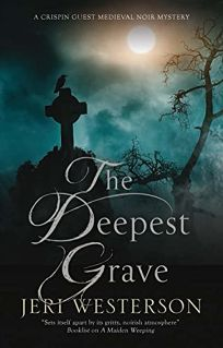The Deepest Grave: A Crispin Guest Medieval Noir Mystery
