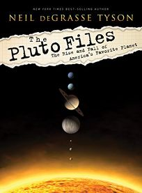 The Pluto Files: The Rise and Fall of Americas Favorite Planet