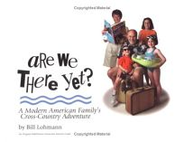 Are We There Yet?: A Modern American Familys Cross-Country Adventure