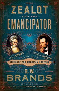 The Zealot and the Emancipator: John Brown