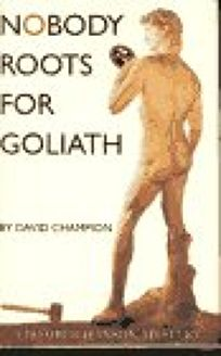Nobody Roots for Goliath: A Bomber Hanson Mystery