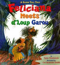 Feliciana Meets DLoup Garou: A Cajun Tall Tale