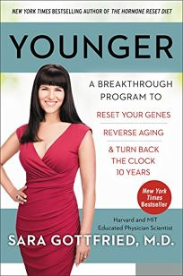 Younger: A Breakthrough Program to Reset Your Genes