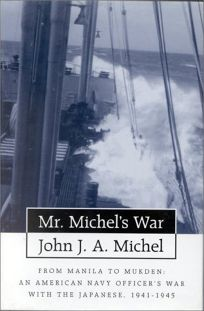 MR.Michels War: From Manila to Mukden: A Junior Naval Officers War with the Japanese