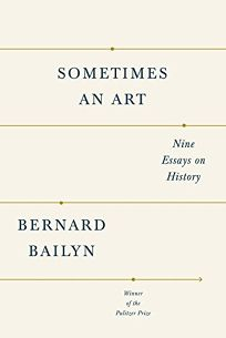 Sometimes an Art: Nine Essays on History