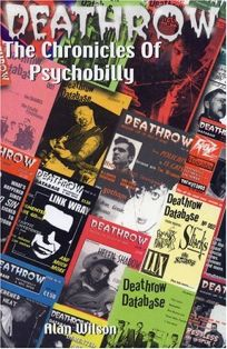 Deathrow: The Chronicles of Psychobilly: The Very Best of Britains Essential Psycho Fanzine Issues 1-38