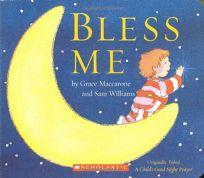 Bless Me: A Childs Good Night Prayer